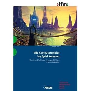 eBook Cover für  Wie Computerspieler ins Spiel kommen Theorien und Modelle zur Nutzung und Wirkung virtueller Spielwelten