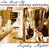 Trophy Night: The Best of Weddings Parties Anythingby Weddings Parties Anything