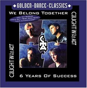 Caught in the Act - We Belong Together / 6 Years of Success - Zortam Music