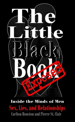 The Little Black Book Exposed: Inside the Minds of Men - Sex, Lies and Relationships