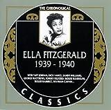 echange, troc Ella Fitzgerald - 1939-1940 (Chronological Classics)