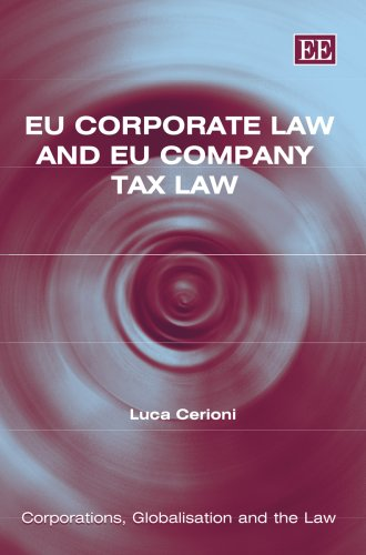 EU Corporate Law and EU Company Tax Law (Corporations, Globalisation and the Law Series)