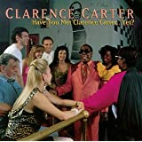 "Have You Met Clarence Cartervon ""Clarence Carter"""