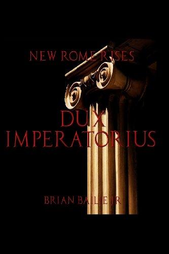 New Rome Rises: Dux Imperatorius