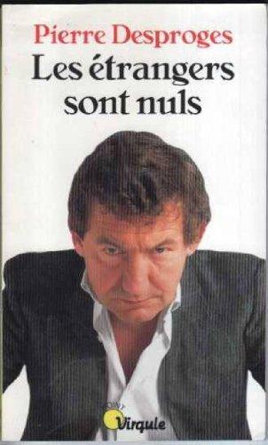 Pierre Desproges - Les Etrangers sont Nuls