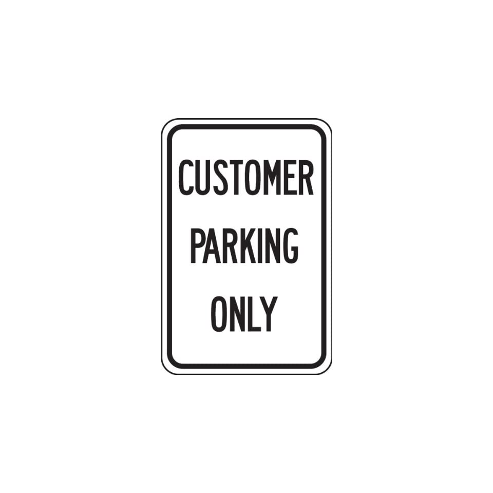 CUSTOMER PARKING ONLY (BLACK/WHITE) 18 x 12 Sign .080 Reflective Aluminum