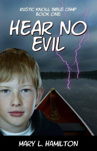 Book: Hear No Evil (Rustic Knoll Bible Camp Book 1) by Mary L. Hamilton