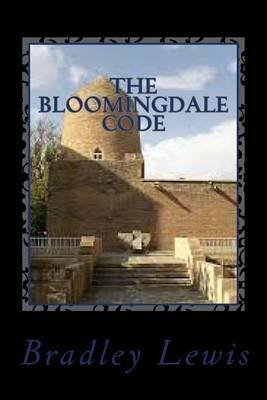 the-bloomingdale-code-by-author-bradley-lewis-published-on-december-2012