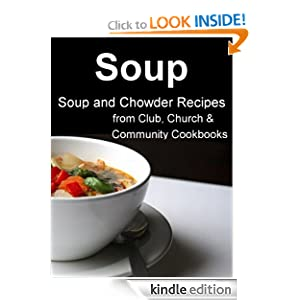 Kindle Book Bargains: Soup (Best Chowder and Soup Recipes from Community Cookbooks), by Home Cooking Books. Publication Date: June 29, 2011