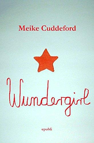 Buchseite und Rezensionen zu 'Wundergirl: Roman' von Meike Cuddeford