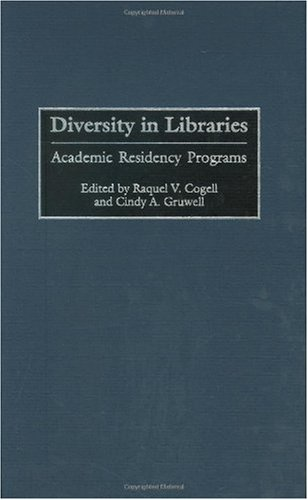 Diversity in Libraries: Academic Residency Programs (Contributions in Librarianship & Information Science)