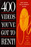 400 Videos You'Ve Got to Rent!: Great Movies You Probably Missed (0786703970) by Sillick, Ardis