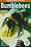 img - for Bumblebees: The Natural History of These Fascinating and Useful Insects, How to Attract Them to the Garden and Provide Homes for Them in Artificial Nests book / textbook / text book