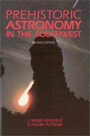 Prehistoric Astronomy in the Southwest, J. McKim Malville, Claudia Putnam