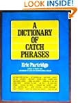 A dictionary of catch phrases, Britis...