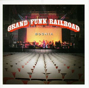 Grand Funk Railroad - Bosnia (Disk 2) - Zortam Music