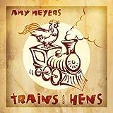 echange, troc Amy Meyers - Trains & Hens
