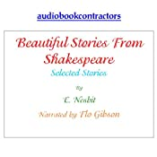 Beautiful Stories from Shakespeare - Selected Tales | [Edith Nesbit]