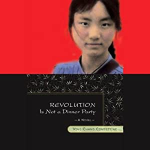Revolution Is Not a Dinner Party | [Ying Chang Compestine]
