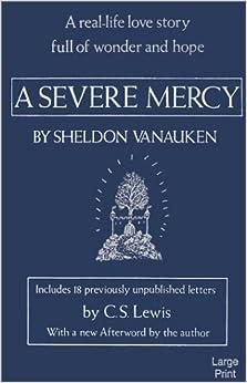 A Severe Mercy Sheldon Vanauken 9780802725783 Amazon border=