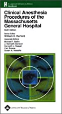 Clinical Anesthesia Procedures of the Massachusetts General Hospital by Richard M. Pino MD PhD