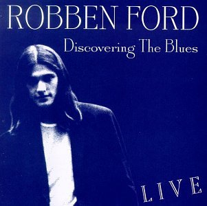 Robben Ford - Discovering The Blues - Zortam Music