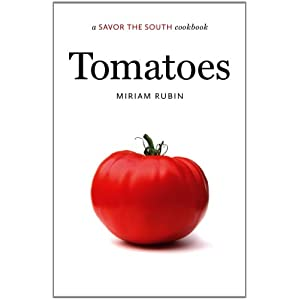 Tomatoes: A Savor the SouthTM Cookbook (Savor the South Cookbooks)