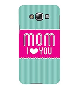 Mom I Love You Maa 3D Hard Polycarbonate Designer Back Case Cover for Samsung Galaxy E5 :: Samsung Galaxy E5 E500F (2015)