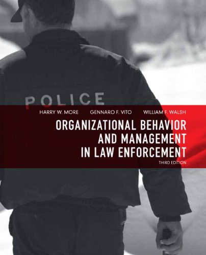 Organizational Behavior and Management in Law Enforcement...
