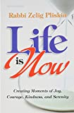 img - for Life Is Now: Creating Moments of Joy, Courage, Kindness, and Serenity book / textbook / text book