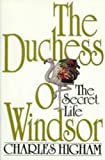 The Duchess of Windsor: The Secret Life (0070288011) by Higham, Charles
