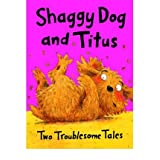 Shaggy Dog and TitusTwo Troublesome TalesShaggy Dog and the Terrible Itch; Titus's Troublesome Tooth