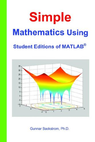 Simple Mathematics Using Student Editions of MATLAB