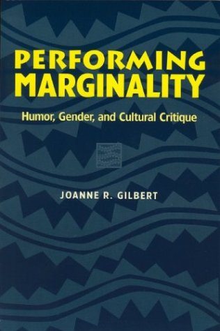 Performing Marginality: Humor, Gender, and Cultural...