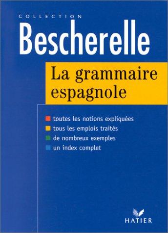 La grammaire espagnole (Bescherelle)  [Monique Da Silva - Carmen Pineira-Tresmontant] (Tapa Dura)
