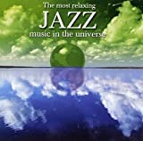 Most Relaxing Jazz Music in Universe (Dig)