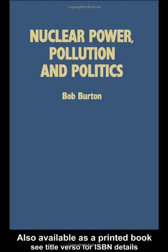Nuclear Power, Pollution and Politics