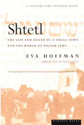Shtetl: The Life and Death of a Small Town and the World...