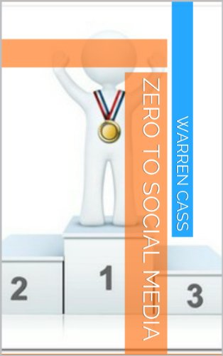 Amazon.com: Zero to Social Media (Social Media Marketing for Results) eBook: Warren Cass, Sarah Arrow: Kindle Store