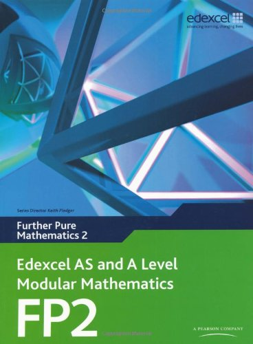 Edexcel AS and A Level Modular Mathematics Further Pure Mathematics 2 FP2 (Edexcel GCE Modular Maths)