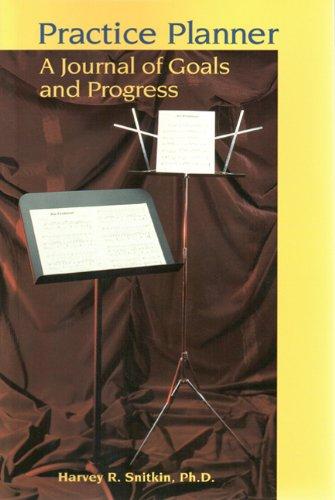 Practice Planner: A Journal of Goals and Progress