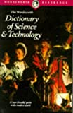 The Wordsworth Dictionary of Science and Technology (Wordsworth Reference)