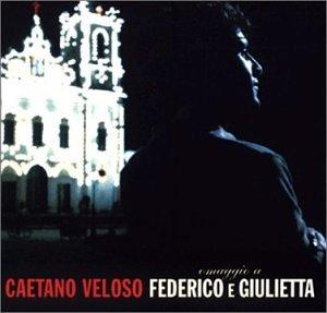Caetano Veloso - Omaggio A Federico E Giulietta - Zortam Music