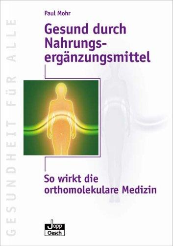 Gesund durch Nahrungsergänzungsmittel: So wirkt die orthomolekulare Medizin