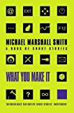 img - for What You Make it: Selected Short Stories book / textbook / text book