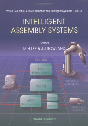 Intelligent Assembly Systems (World Scientific Series in Robotics and Intelligent Systems) PDF