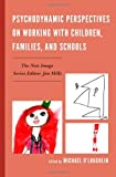 img - for Psychodynamic Perspectives on Working with Children, Families, and Schools (New Imago) book / textbook / text book