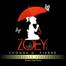 Zoey: A Novelette Audiobook by Yvonne N. Pierre Narrated by Sarah Moore