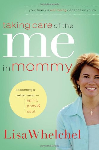 Taking Care Of The Me In Mommy: Becoming A Better Mom: Spirit, Body & Soul front-27349