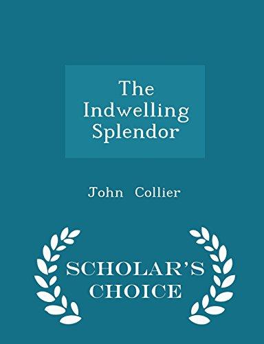 The Indwelling Splendor - Scholar's Choice Edition